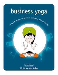 Business yoga Hoe houd je focus bij het schrijven van je boek