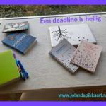 Een deadline is heilig