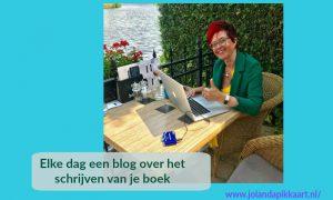 Elke dag een blog over het schrijven van je boek.