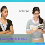 Schrijf je je boek voor Susan of voor Katarina?