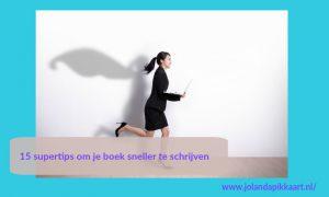 15 supertips om je boek sneller te schrijven
