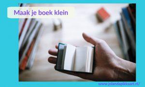 Maak je boek klein
