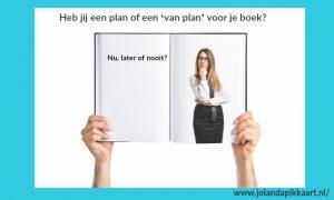 Heb jij een plan of een 'van plan' voor je boek?